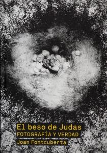 El beso de Judas, fotografía y verdad- Joan Fontcuberta