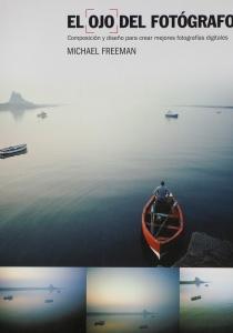 El ojo del fotógrafo- Michael Freeman