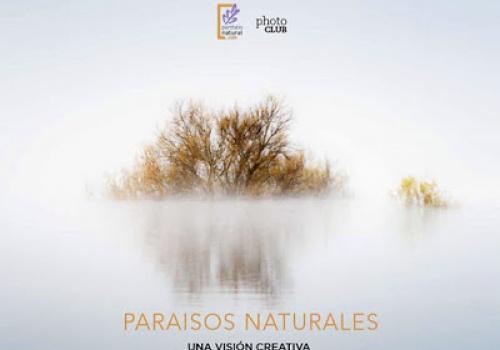 """""""Paraísos Naturales, una visión creativa"""""""