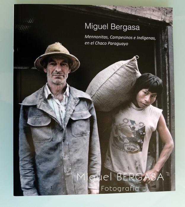 Mennonitas, Indigenas y Campesinos en el Chaco Paraguayo. Color 2916 - Catálogos y portadas libros - Miguel BERGASA, Fotografía