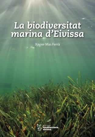 La biodiversitat marina d'Eivissa - Editorial Mediterrània Eivissa